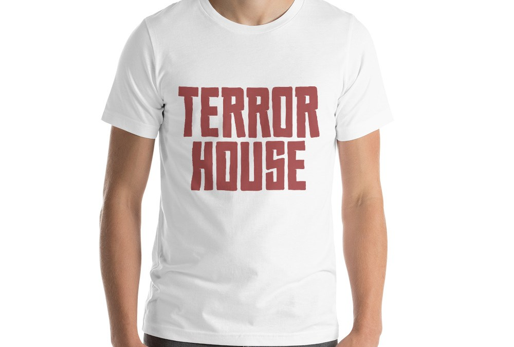 Terror House T-Shirts, Mugs and More Available Now: On Sale for 10% Off This Week Only