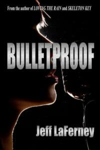 Bulletproof by Jeff LaFerney