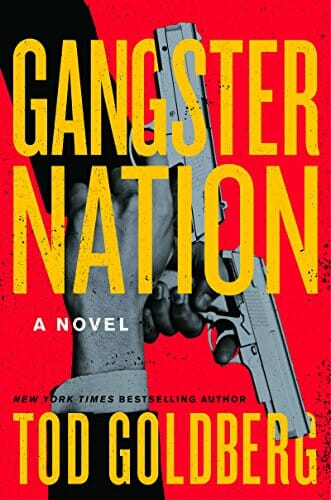 Behind the story of Gangster Nation by Tod Goldberg