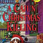 Behind the story of A Cajun Christmas Killing by Ellen Byron