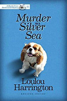 Murder on a Silver Sea (Myrtle Grove Garden Club Mystery Book 3) by [Harrington, Loulou]