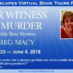 Behind the story of Bear Witness to Murder by Meg Macy