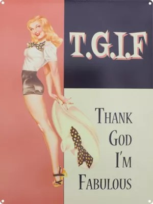 Buy Thank God Im Fabulous Tin Sign From Our Wall