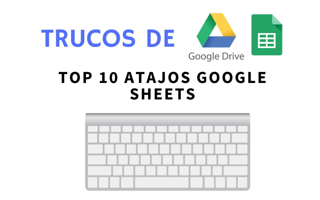 Los 10 atajos del teclado para Hojas de Cálculo de Google que te debes aprender (Google Sheets)