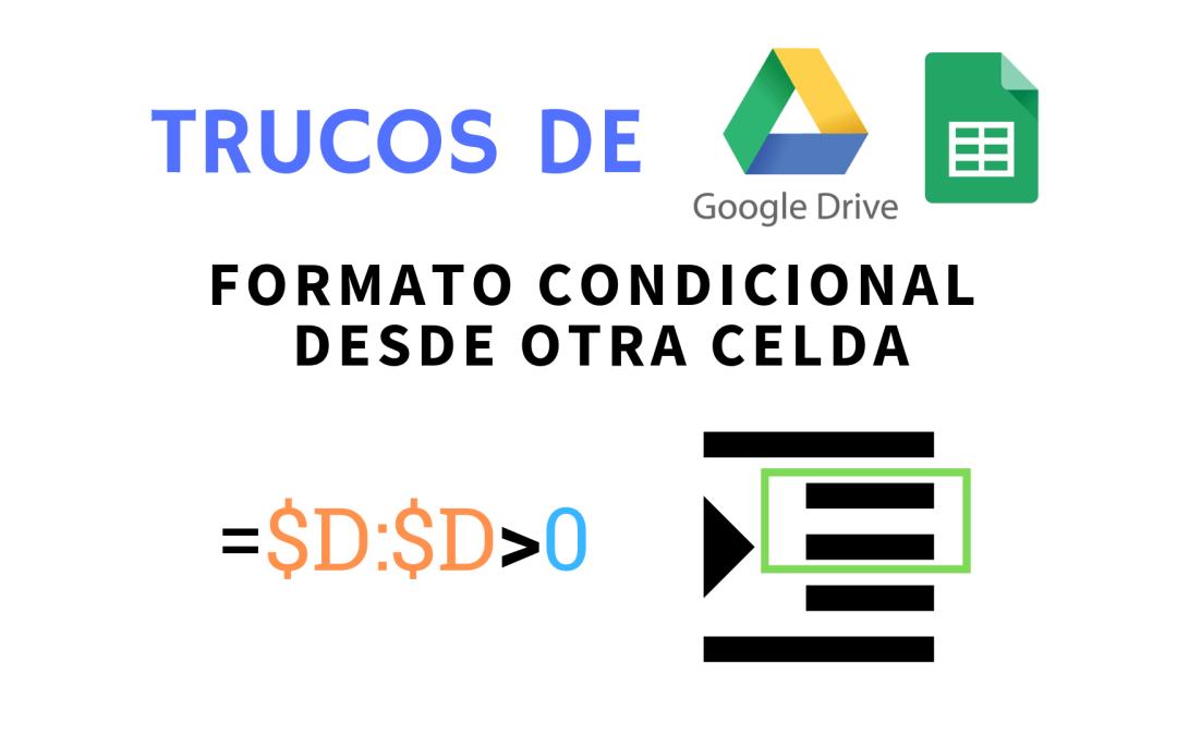 Formato condicional a una fila basado en el valor de otra celda en Google Sheets