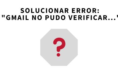 "Solucionar error ""Gmail no pudo verificar que (dominio) realmente envió este mensaje"""