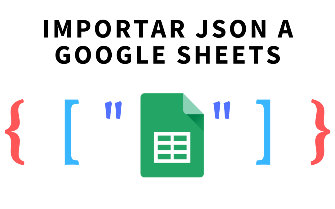 Importar JSON a Google Sheets