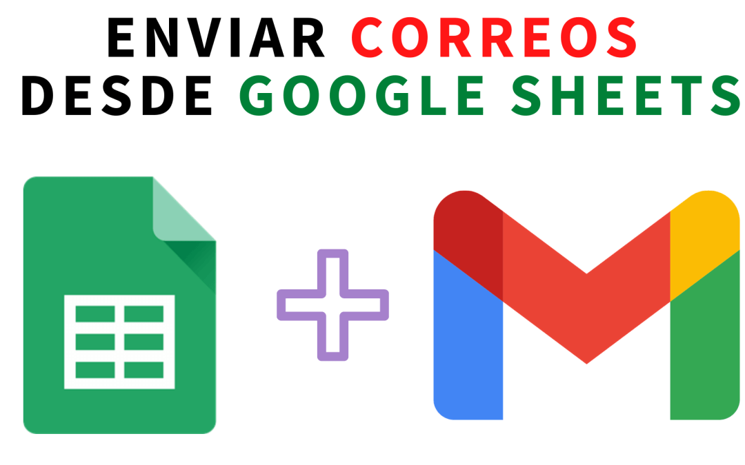Enviar correos desde Google Sheets