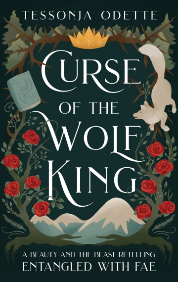 Curse of the Wolf King – A Beauty and the Beast Retelling