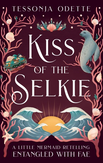 Kiss of the Selkie – A Little Mermaid Retelling