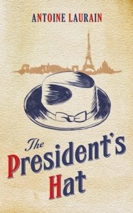 The President's Hat: The Magic of Fashion in Action by Tess Whitehurst