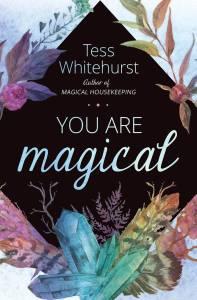 Tess Whitehurst - Books - You Are Magical