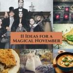 11 Ideas for a Magical November