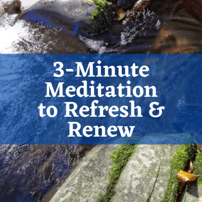 3-Minute Meditation to Refresh and Renew
