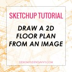 How to Draw a 2D SketchUP Floor Plan from an Image