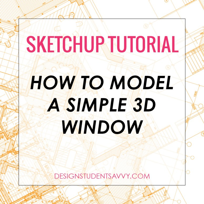SketchUp Tutorial: How to Model a Simple Window