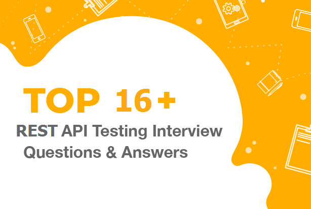 Rest testing interview questions