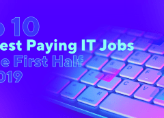 Top 10 Highest Paying IT Jobs In The First Half Of 2019