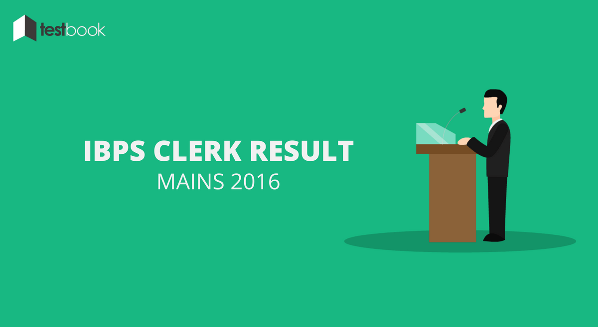 IBPS Clerk Results Prelims 2016 - Soon to be Announced