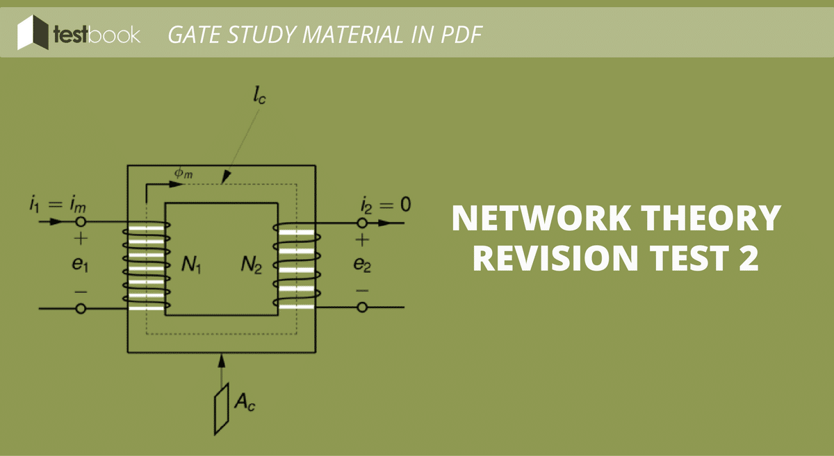Network Theory Revision Test 2