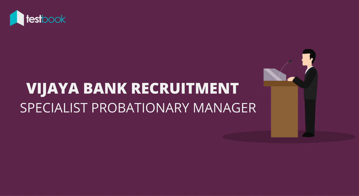 Vijaya Bank Recruitment for Specialist Probationary Manager