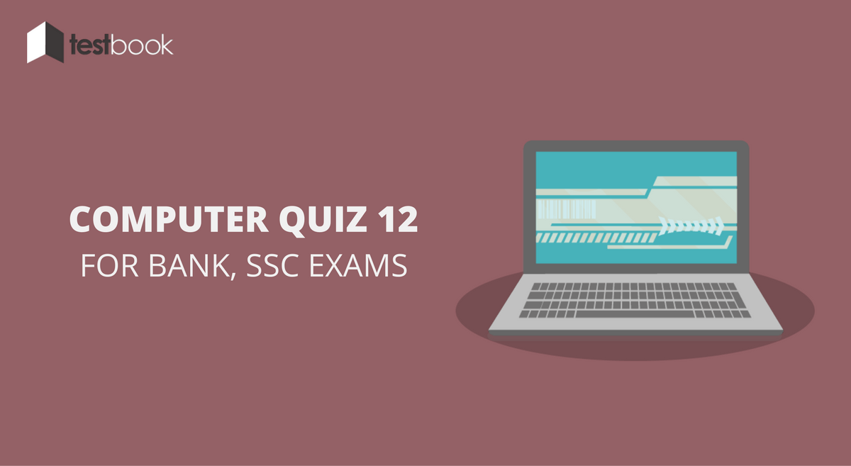 Computer Quiz 12 for Bank, SSC & Other Exams