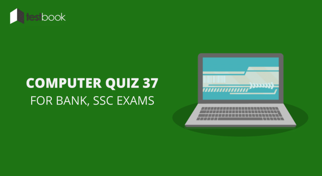 Computer Quiz 37 for Bank, SSC & Other Exams