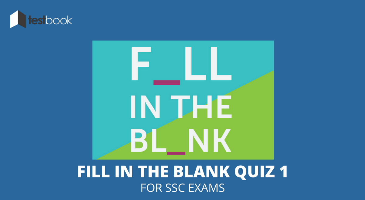 Fill in the Blanks Quiz 1 for SSC Exams