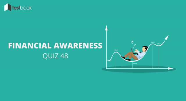 Financial Awareness Quiz 48 for Banking & Other Exams