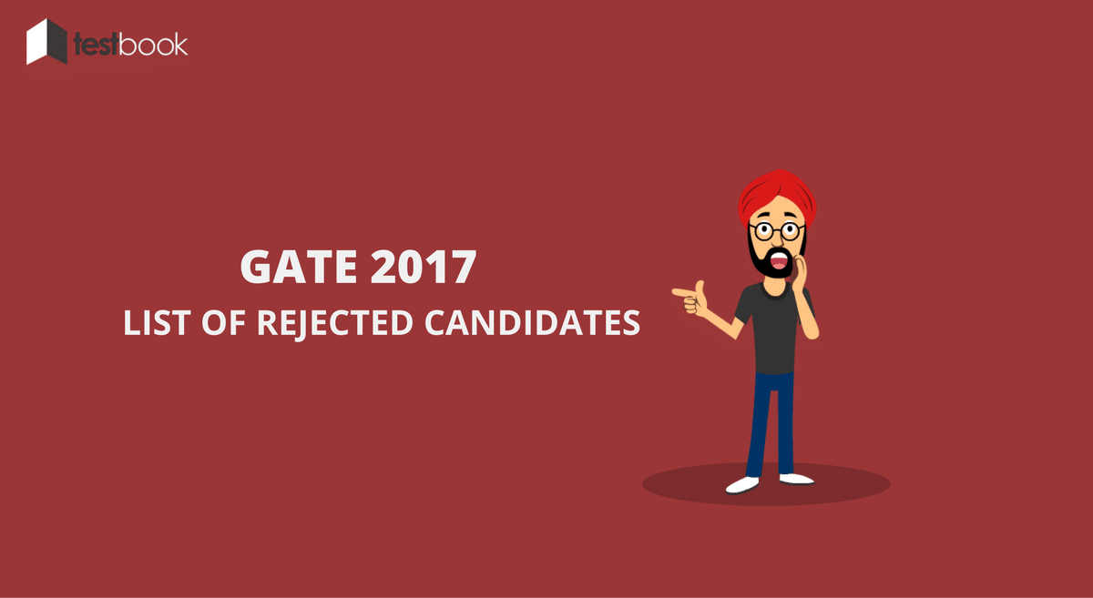 GATE Rejected Candidate List 2017
