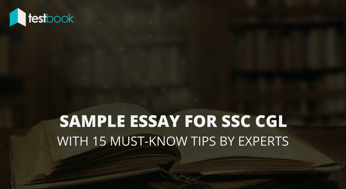 sample essay for ssc cgl 15 expert tips you simply must know sample essay for ssc cgl 15 expert tips you simply must know