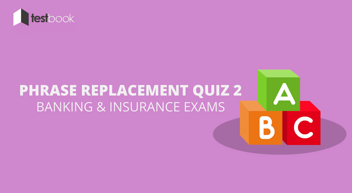 Vocabulary - Phrase Replacement Quiz 2 for Banking & Insurance Exams