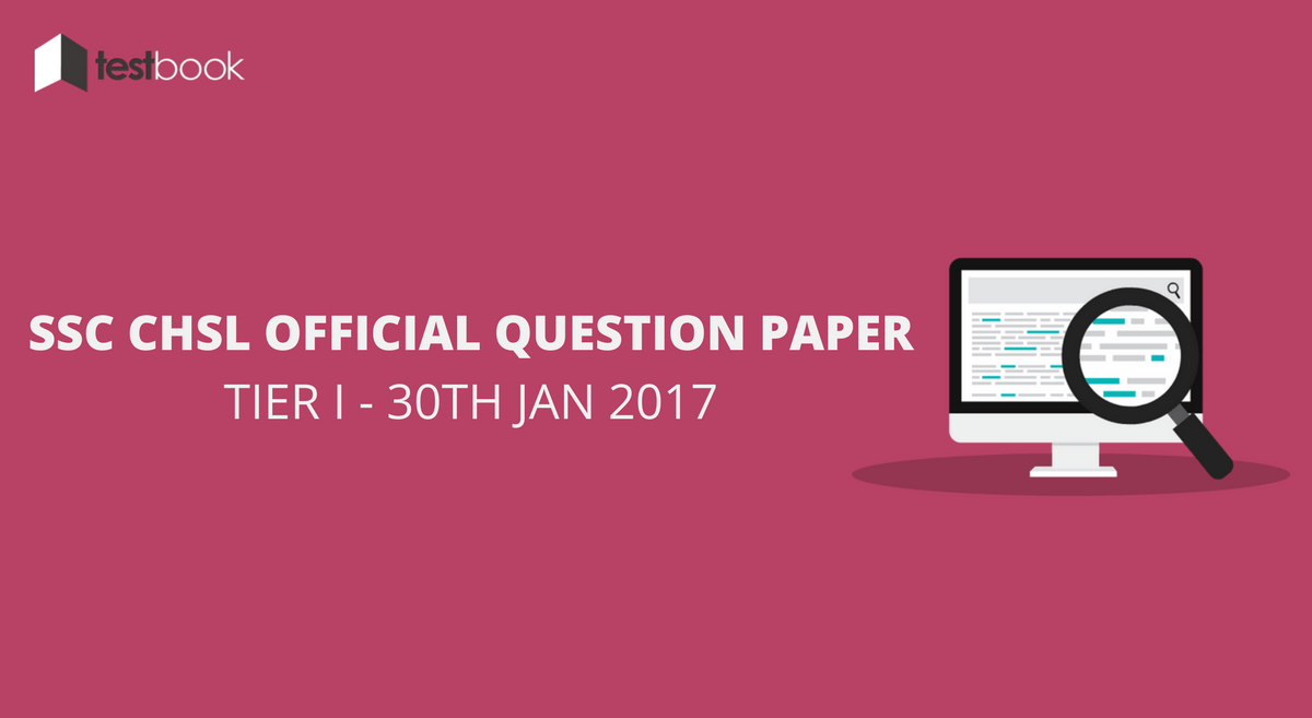 Official SSC CHSL Question Paper 30th Jan 2017 Tier I with Answer Key