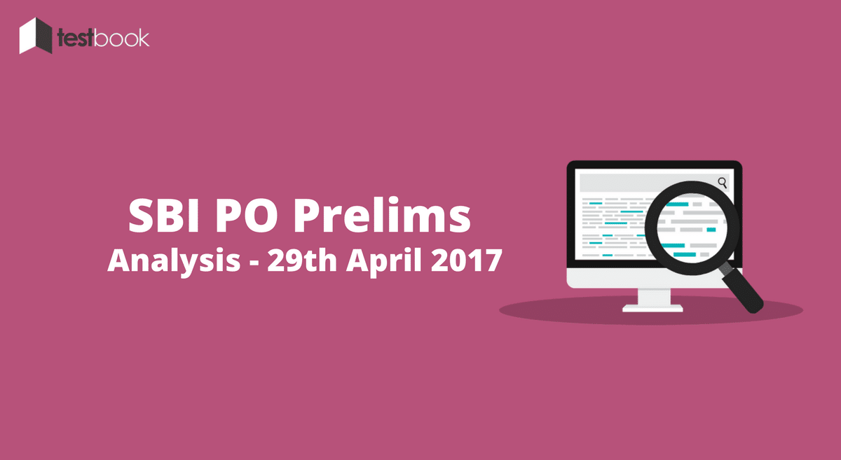 SBI PO Analysis prelims for 30th April 2017 (All Slots)