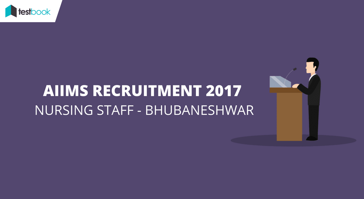 AIIMS Recruitment 2017 for Nursing Staff - Bhubaneshwar