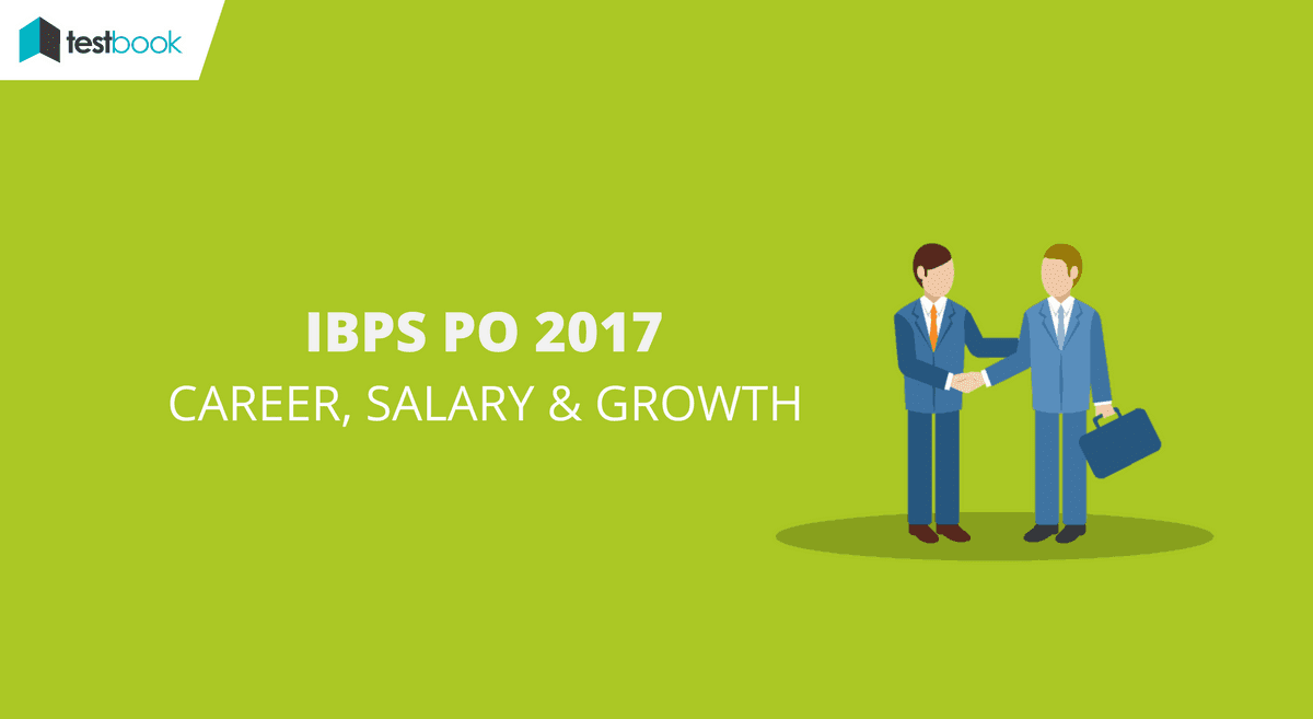IBPS PO Work Profile, Career, Salary and Growth