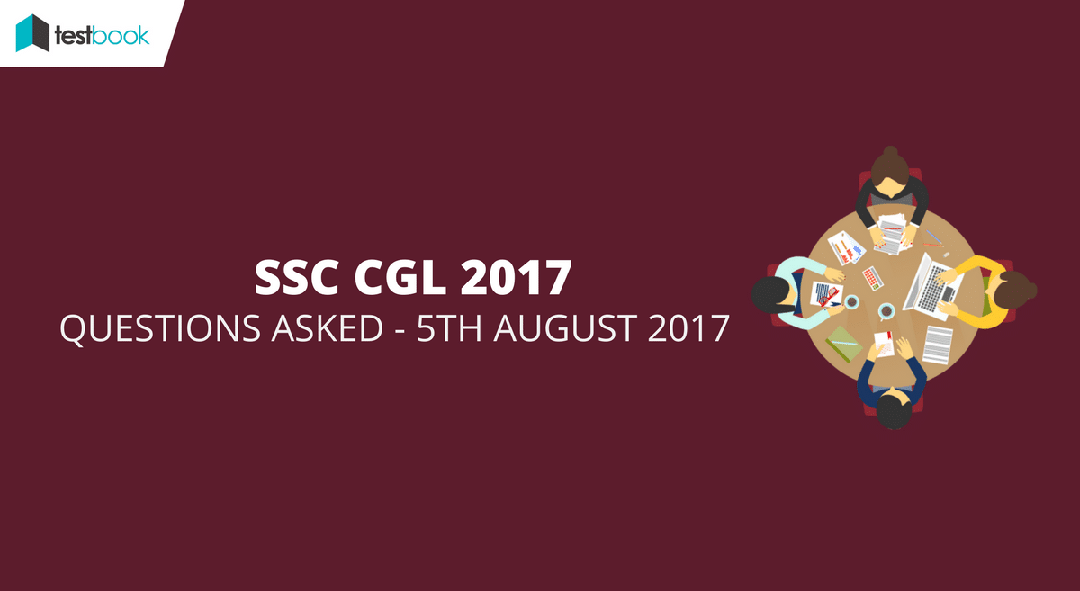 ssc cgl questions asked 5th august 2017