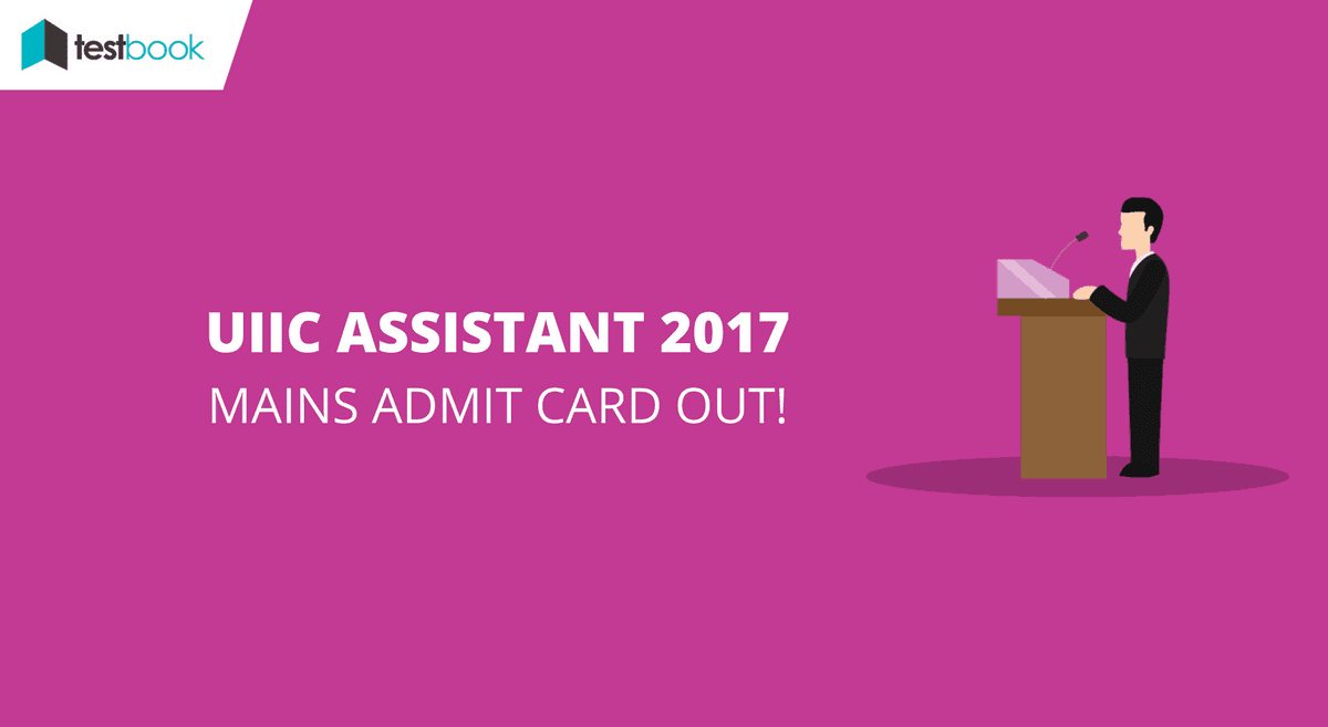 UIIC Admit Card - Mains 2017 Testbook