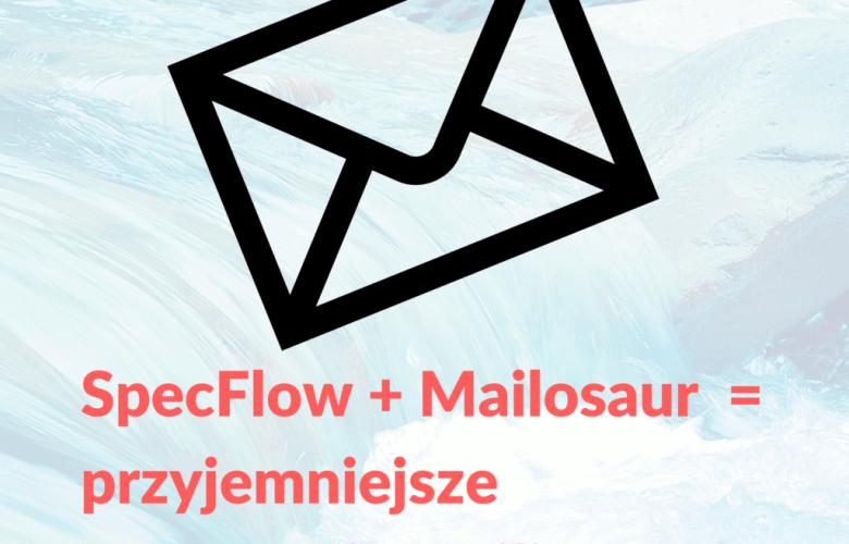 specflow automatyzacja testowanie maila