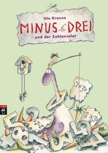 Minus Drei und der Zahlensalat von Ute Krause © Verlagsgruppe Random House GmbH