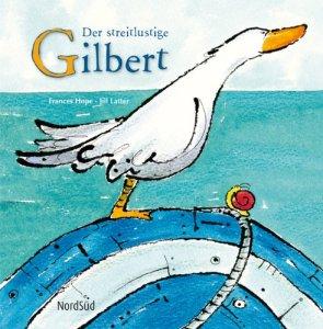 """Cover des Kinderbuchs """"Der streitlustige Gilbert"""""""