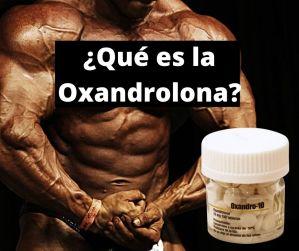 ¿Que Es La Oxandrolona Oral?