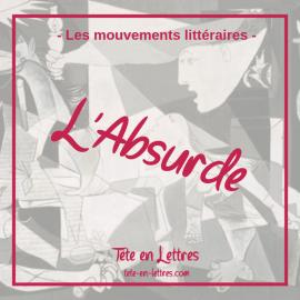 Les mouvements littéraires : l'Absurde