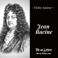 Fiche Auteur – Jean Racine