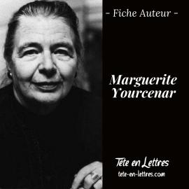 Fiche Auteur – Marguerite Yourcenar