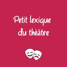 Petit lexique du théâtre