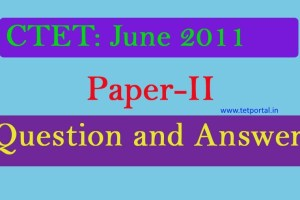 2011 June CTET Paper-II Questions with Answer