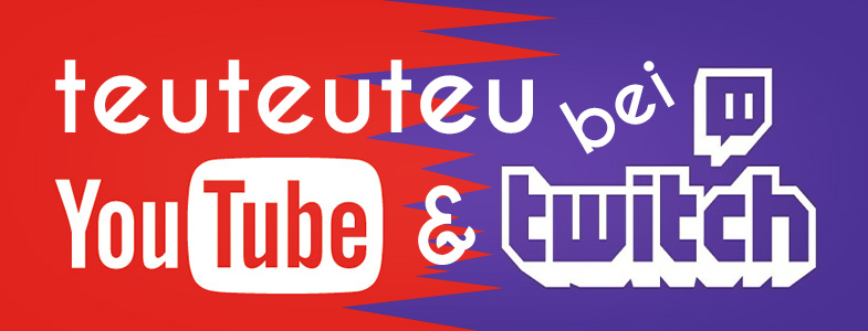 Twitch & YouTube meets teu|teu|teu | Headerbild
