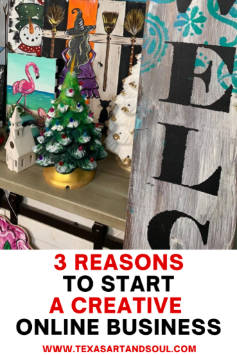 3 Reasons to start a creative online business pin for pinterest with a picture of various pieces of art