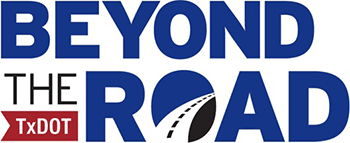 Beyond the Road - TxDOT